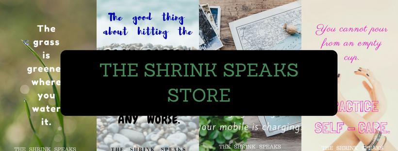 THE SHRINK SPEAKS STORE